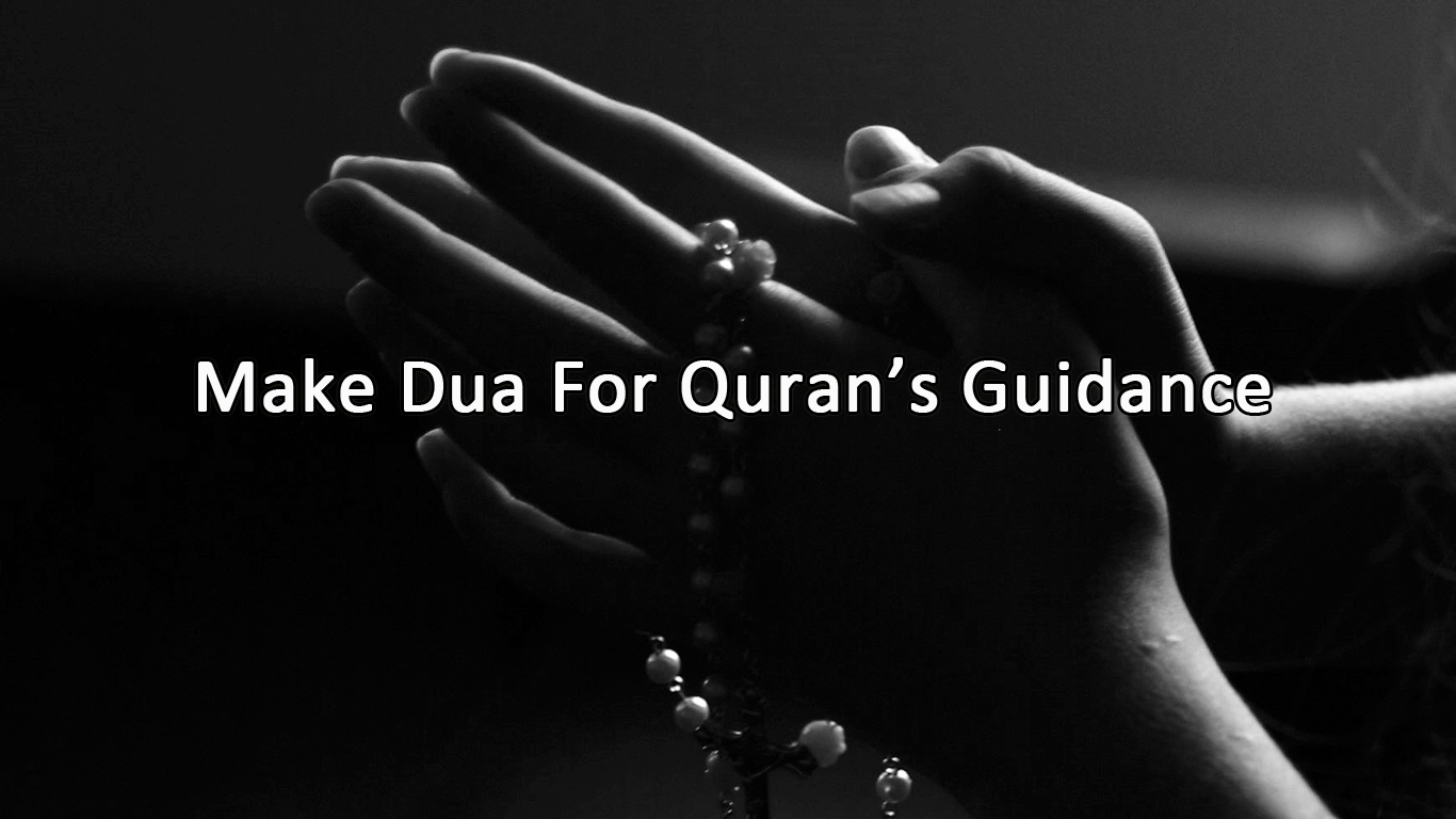 Make Dua for the Quran's Guidance